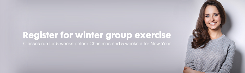 register for winter group exercise - classes run for 5 weeks before CChristmas and 5 weeks after New Year